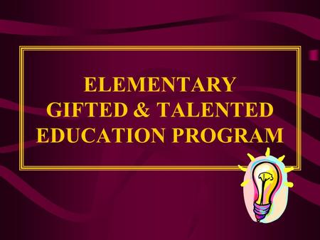 ELEMENTARY GIFTED & TALENTED EDUCATION PROGRAM. GT Resource Staff at GES Robert Schwab Benjamin Weiskind