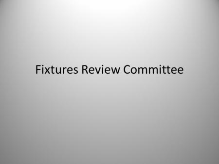 Fixtures Review Committee 1. Members Chairman Michael Gorman St Laurence's Secretary Mick Mullen Celbridge John Walsh Ardclough Pat Dunney Raheens Colm.