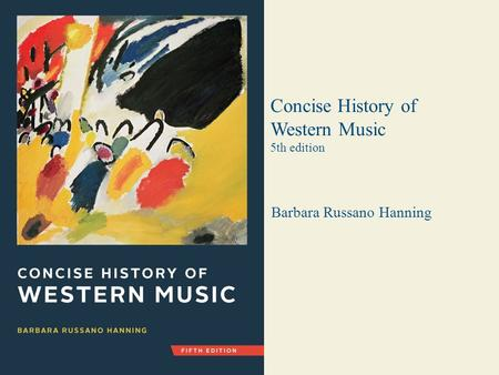 Barbara Russano Hanning Concise History of Western Music 5th edition.