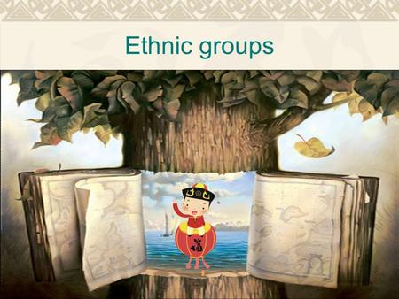Ethnic groups Question: China is a multiethnic country, how does it unite its 56 ethnic groups?China is a multiethnic country, how does it unite its.