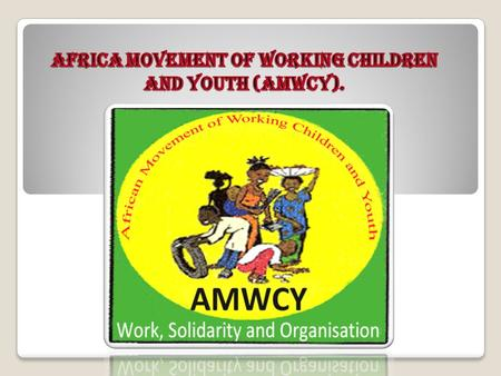 AMWCY & Education Education is our major concern, since we have been deprived of it. In 2010, 192 237, have learned more thanks to our movements. So.