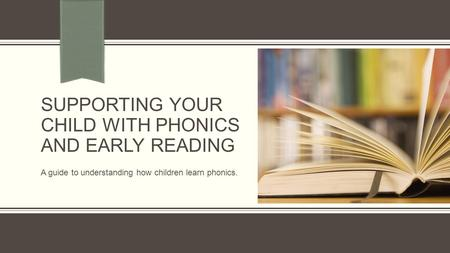 Supporting your child with phonics and Early reading