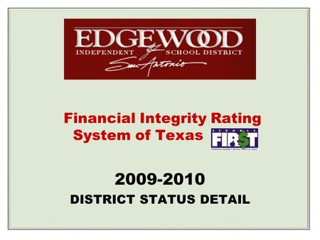 2009-2010 DISTRICT STATUS DETAIL Financial Integrity Rating System of Texas.
