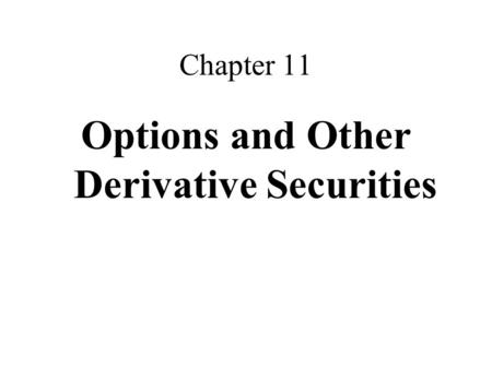 Chapter 11 Options and Other Derivative Securities.