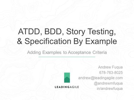 ATDD, BDD, Story Testing, & Specification By Example