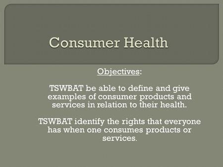 Consumer Health Objectives: