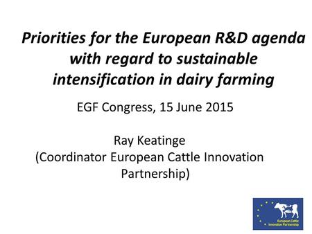 Priorities for the European R&D agenda with regard to sustainable intensification in dairy farming.
