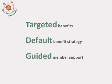 Rooted in employee benefits solutions An Authorised Financial Services Provider Targeted benefits Default benefit strategy Guided member support.