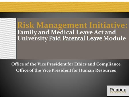 Office of the Vice President for Ethics and Compliance Office of the Vice President for Human Resources.