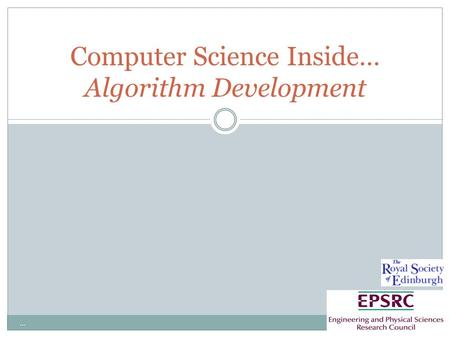 … Computer Science Inside… Algorithm Development.