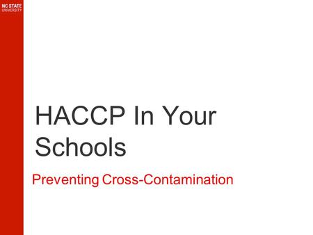 HACCP In Your Schools Preventing Cross-Contamination.