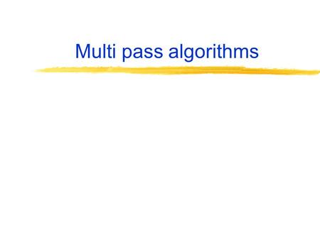 Multi pass algorithms. Nested-Loop joins Tuple-Based Nested-loop Join Algorithm: FOR each tuple s in S DO FOR each tuple r in R DO IF r and s join to.