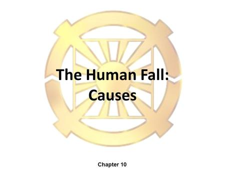 The Human Fall: Causes Chapter 10. ? 2 Our Contradictory Nature Evil Mind Orig. Mind Good Evil 1.Original? 2.Acquired?