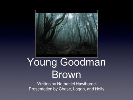 the use of symbolism in nathaniel hawthornes young goodman brown Minister's black veil, young goodman brown questions, young goodman brown symbols, the minister's black veil,  nathaniel hawthorne.