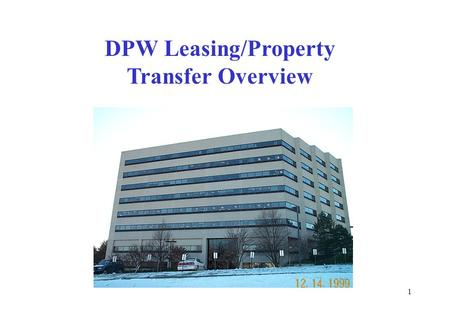1 DPW Leasing/Property Transfer Overview. 2 AGENDA INTRODUCTIONS PURPOSE OF SESSION REVIEW: –S–STATEWIDE CAPITAL AND FACILITIES PLAN (FACCAP) (PAT O'BRIEN.