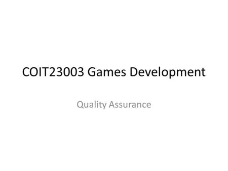 COIT23003 Games Development Quality Assurance. References Meigs, T., 2003. Ultimate Game Design: Building Game Worlds, McGraw Hill. Rabin, S. (ed.). Introduction.