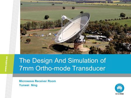 The Design And Simulation of 7mm Ortho-mode Transducer Microwave Receiver Room Yunwei Ning.