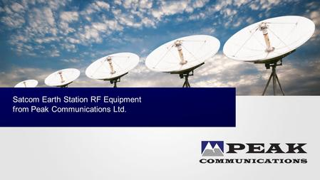 Satcom Earth Station RF Equipment from Peak Communications Ltd.