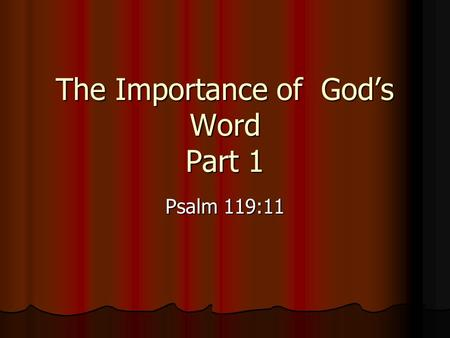 The Importance of God's Word Part 1 Psalm 119:11.