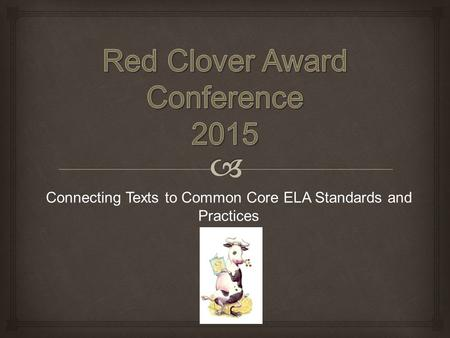 Connecting Texts to Common Core ELA Standards and Practices.