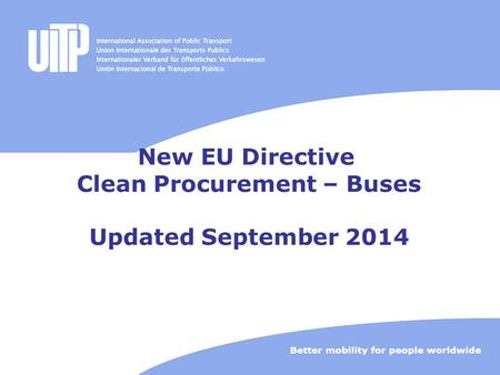 New EU Directive Clean Procurement – Buses Updated September 2014.