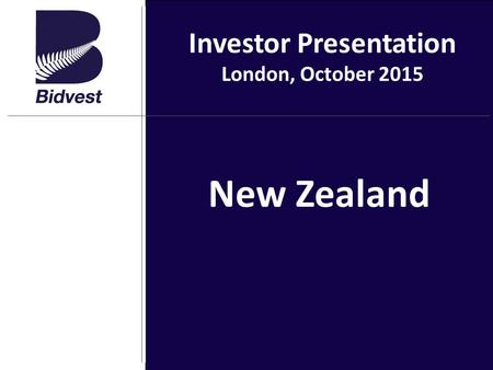 New Zealand Investor Presentation London, October 2015.