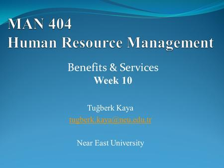 Tuğberk Kaya Near East University Benefits & Services Week 10.