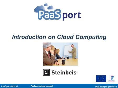 PaaSport - 605193 www.paasport-project.eu Introduction on Cloud Computing PaaSport training material.
