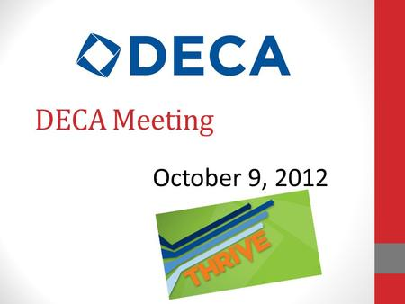DECA Meeting October 9, 2012. Agenda Upcoming Events Stevi B's Social DECA Week Fundraiser PINK OUT DAY Halloween Breakfast DECA Night at the Hawks Competition.