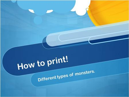 How to print! Different types of monsters.. Materials 1.Tracing Paper 2.Styrofoam 3.Glass Pallet. 4.Spatula 5.Different colored Ink.