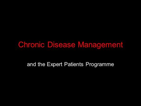 Chronic Disease Management and the Expert Patients Programme.