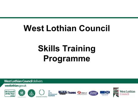 West Lothian Council Skills Training Programme. Very Brief Background!  Started life a mirror image of the national Get Ready for Work programme  Currently.
