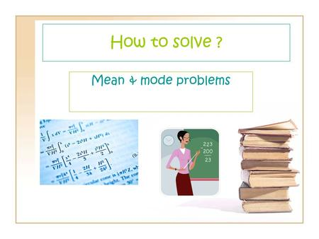 How to solve ? Mean & mode problems.