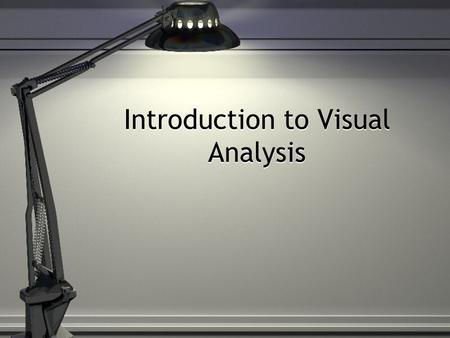 Introduction to Visual Analysis. What techniques does the artist use to communicate his or her message? Perspective Emphasis Movement Proportion Perspective.