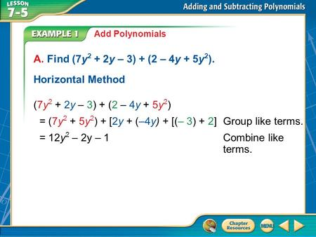 = (7y2 + 5y2) + [2y + (–4y) + [(– 3) + 2] Group like terms.