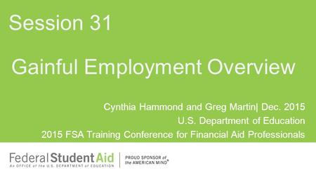Cynthia Hammond and Greg Martin| Dec. 2015 U.S. Department of Education 2015 FSA Training Conference for Financial Aid Professionals Gainful Employment.