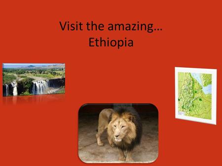 Visit the amazing… Ethiopia. Ethiopia Hey guys!!!! I'm having so much fun here in Ethiopia. Today I went to see the Great Rift Valley. I felt so small.