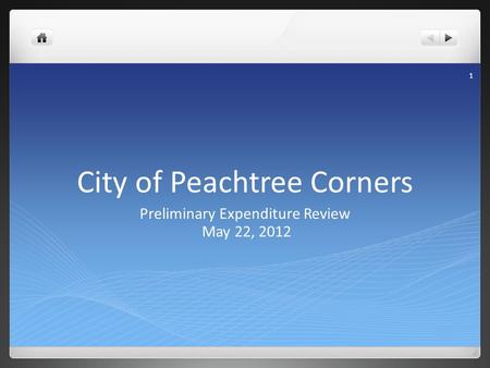 City of Peachtree Corners Preliminary Expenditure Review May 22, 2012 1.