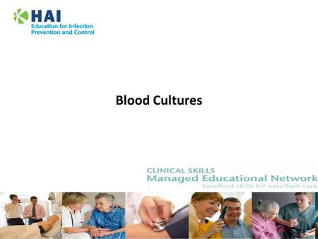 Quality Education for a Healthier Scotland Blood Cultures.