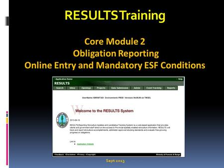 RESULTS Training Core Module 2 Obligation Reporting Online Entry and Mandatory ESF Conditions Sept 2013.