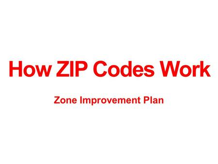 How ZIP Codes Work Zone Improvement Plan. How To Address An Envelope.