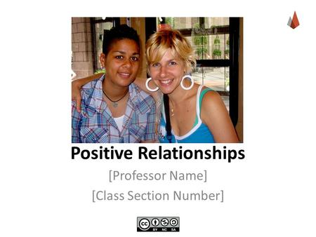 Positive Relationships [Professor Name] [Class Section Number]