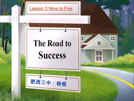 Lesson 3 Nine to Five 肥 西 三 中 : 杨 锐. Think of a successful career person that you admire. What do they do and why do you admire this person? Tips: actor,