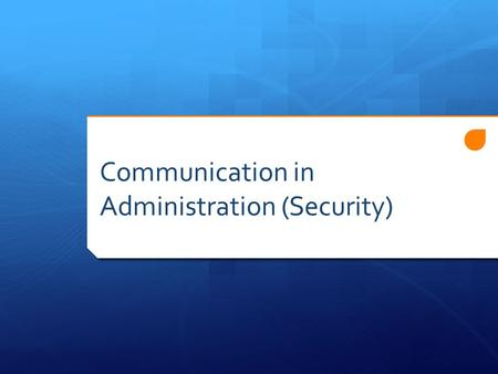Communication in Administration (Security)