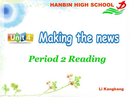 Period 2 Reading HANBIN HIGH SCHOOL Li Kangkang Which words would you use to describe the job as a Journalist?