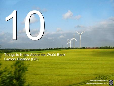Things to Know About the World Bank Carbon Finance (CF) 10