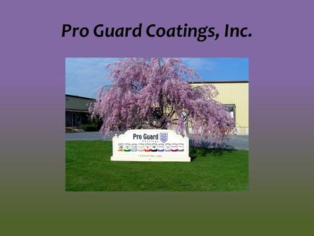 Pro Guard Coatings, Inc. Now Available in a New Low VOC Version Complies with South Coast Air Quality Management District Can be applied over rubber,