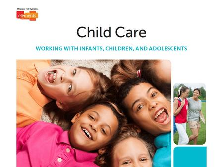 Chapter 7: Helping Infants, Children, and Adolescents Overcome Challenges Chapter 8: Career Pathways for Working With Infants, Children, and Adolescents.
