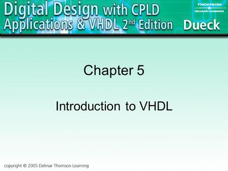 Chapter 5 Introduction to VHDL. 2 Hardware Description Language A computer language used to design circuits with text-based descriptions of the circuits.