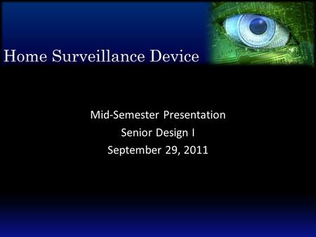 Mid-Semester Presentation Senior Design I September 29, 2011.